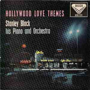 Stanley Black And His Orchestra - Hollywood Love Themes - Stanley Black His Piano And Orchestra album flac