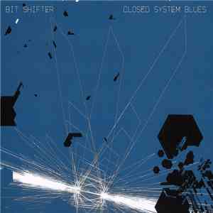 Bit Shifter - Closed System Blues album flac
