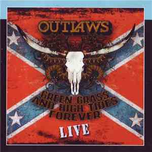 Outlaws - Green Grass & High Tides Forever Live album flac