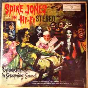 Spike Jones And His Band That Plays For Fun - Spike Jones In Hi-Fi (A Spooktacular In Screaming Sound!) album flac