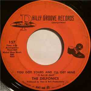 The Delfonics - You Got Yours And I'll Get Mine / Loving Him album flac