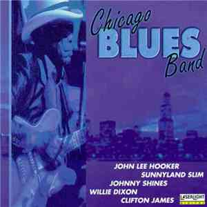 John Lee Hooker, Sunnyland Slim, Johnny Shines, Willie Dixon, Clifton James - Chicago Blues Band album flac