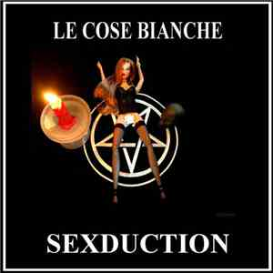 Le Cose Bianche - Sexduction album flac