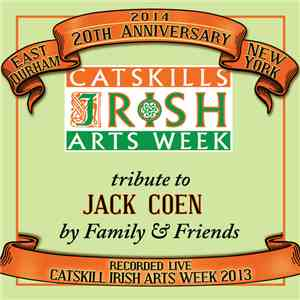 Catskills Irish Arts Week - A Tribute To Jack Coen album flac