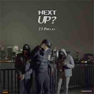 23 Drillas - Next Up album flac