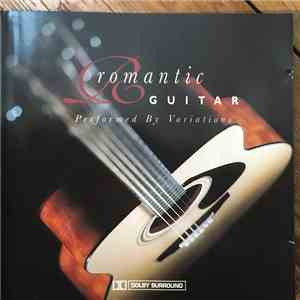Variations  - Romantic Guitar Performed By Variations album flac
