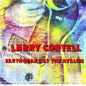 Larry Coryell - Earthquake At The Avalon album flac