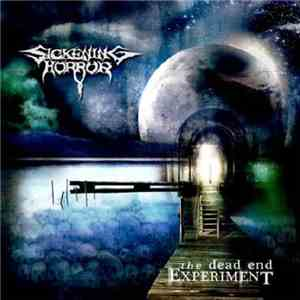 Sickening Horror - The Dead End Experiment album flac
