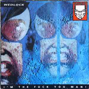 Wedlock - I'm The Fuck You Man! album flac