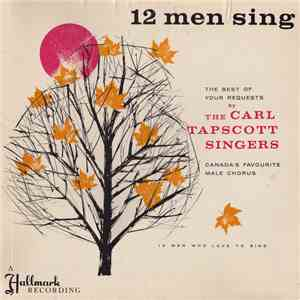 Carl Tapscott Singers - 12 Men Sing: The Best Of Your Requests By The Carl Tapscott Singers album flac