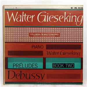 Claude Debussy, Walter Gieseking - Preludes Book Two album flac