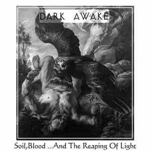 Dark Awake - Soil,Blood ...And The Reaping Of Light album flac