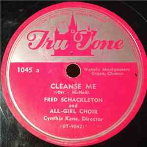 Fred Shackleton and All-Girl Choir Director Cynthia Kane - Cleanse Me / Be Still, My Soul album flac