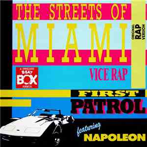First Patrol Featuring Napoleon - The Streets Of Miami (Vice Rap) (A Swedish Beat Box Remix) album flac