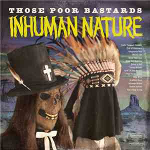 Those Poor Bastards - Inhuman Nature album flac