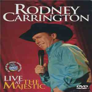 Rodney Carrington - Live At The Majestic album flac