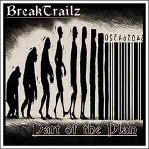 BreakTrailz - Part Of The Plan album flac