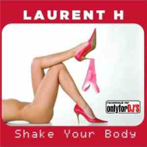 Laurent H - Shake Your Body album flac