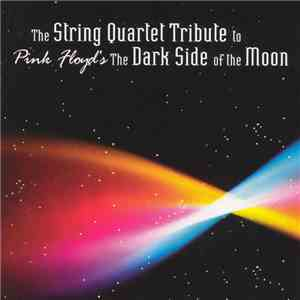 The Vitamin String Quartet - The String Quartet Tribute To Pink Floyd's The Dark Side Of The Moon album flac
