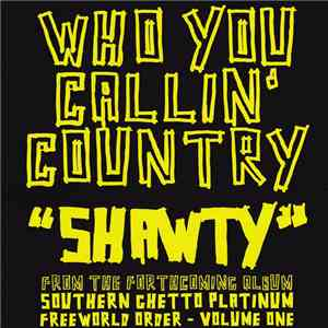 Who You Callin' Country - Shawty album flac