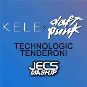Kele vs. Daft Punk - Technologic Tenderoni (JECS Mashup) album flac