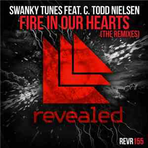 Swanky Tunes Feat. C. Todd Nielsen - Fire In Our Hearts (The Remixes) album flac