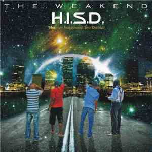 H.I.S.D. (Hueston Independent Spit District) - The Weakend album flac