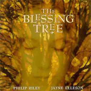 Philip Riley, Jayne Elleson - The Blessing Tree album flac